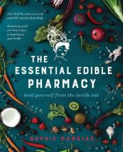 The Essential Edible Pharmacy