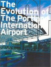 The Evolution of the Portland International Airport