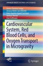 Cardiovascular System, Red Blood Cells, and Oxygen Transport in Microgravity 2016