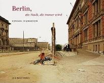 Giovanni Chiaramonte: Berlin, the Everchanging City