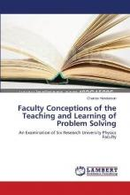 Faculty Conceptions of the Teaching and Learning of Problem Solving