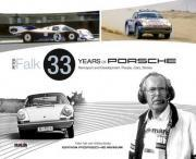 Peter Falk - 33 Years of Porsche Rennsport and Development: People, Cars, Stories 2016