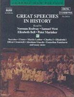 Great Speeches in History: Socrates, Cicero, Martin Luther, Elizabeth I, Charles I, Oliver Cromwell, Abraham Lincoln, Emmeline Pankhurst, and Man