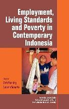 Employment, Living Standards and Poverty in Contemporary Indonesia