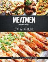 Meatmen Cooking Channel: Zi Char at Home