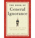 The Book of General Ignorance: Everything You Think You Know is Wrong