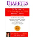 Diabetes: Fight it with the Blood Type Diet - The Indivualized Plan for Preventing and Treating Diabetes