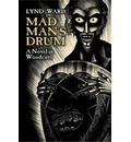 Mad Man's Drum: A Novel in Woodcuts