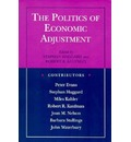 The Politics of Economic Adjustment: International Constraints, Distributive Conflicts and the State