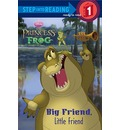 The Princess and the Frog: Big Friend, Little Friend