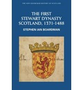 The First Stewart Dynasty: Scotland, 1371-1488