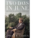 Two Days in June: John F. Kennedy and the 48 Hours That Changed History