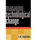 Managing Technological Change: Strategies for College and University Leaders