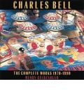 Charles Bell, the Complete Works, 1970-90
