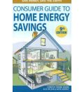The Consumer Guide to Home Energy Savings: Save Money, Save the Earth  Consum...