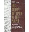 The Rights Retained by the People: Ninth Amendment and Constitutional Interpretation v.2: The Ninth Amendment and Constitutional Interpretation