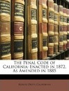 The Penal Code of California - Robert Desty