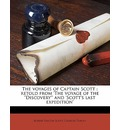 The Voyages of Captain Scott: Retold from 'The Voyage of the Discovery' and 'Scott's Last Expedition'