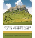 Speeches on the Condition of the Working Classes
