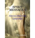 Spirit Messages - How to Contact Your Loved Ones!