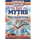 The Book of Myths & Misconceptions: The Truth Is Finally Revealed