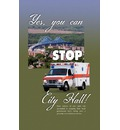 Yes, You Can Stop City Hall!: A History of Ambulance Service in La Crosse, Wisconsin and the Coulee Region