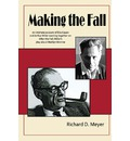 Making the Fall: An Intimate Account of Elia Kazan and Arthur Miller Working Together on After the Fall, Miller's Play about Marilyn Monroe.