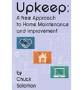 Upkeep: A New Approach to Home Improvement