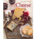 Cheese (Williams-Sonoma): The Definitive Guide to Cooking with Cheese