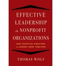 Effective Leadership for Nonprofit Organizations: How Executive Directors and Boards Work Together