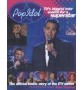Pop Idol: The Inside Story of TV's Biggest Ever Search for a Superstar