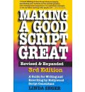 Making a Good Script Great: A Guide for Writing & Rewriting by Hollywood Script Consultant, Linda Seger