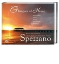 Glimpses of Home: Meditations, Poems, Stories, Photographs, Paintings - Written and created by Chuck, Lency, Christopher, Jáime Spezzano