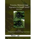 Trauma, Memory, and Narrative in South Africa - Ewald Mengel
