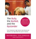 Bully the Bullied and the Bystander Revised and Updated