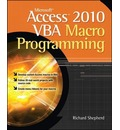 Microsoft Access 2010 VBA Macro Programming - Richard Shepherd