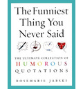 The Funniest Thing You Never Said