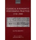 Classical and Romantic Performing Practice 1750-1900