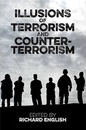 Illusions of Terrorism and Counter-Terrorism