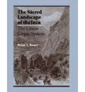 The Sacred Landscape of the Inca - Brian S. Bauer