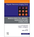 Musculoskeletal Imaging: Radiographic/MRI Correlation, An Issue of Magnetic Resonance Imaging Clinics of North America