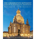 The Conservation Movement: A History of Architectural Preservation