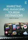 Marketing and Managing Tourism Destinations