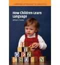 Cambridge Approaches to Linguistics: How Children Learn Language