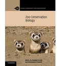 Ecology, Biodiversity and Conservation: Zoo Conservation Biology