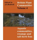 British Plant Communities: Aquatic Communities, Swamps and Tall-Herb Fens Volume 4