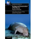 Conservation Biology: Ecology and Conservation of the Sirenia: Dugongs and Manatees Series Number 18
