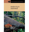 Ecology, Biodiversity and Conservation: Biodiversity in Dead Wood