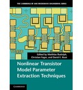 The Cambridge RF and Microwave Engineering Series: Nonlinear Transistor Model Parameter Extraction Techniques