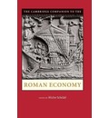 Cambridge Companions to the Ancient World: The Cambridge Companion to the Roman Economy
